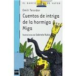Livro - Cuentos de Intriga de La Hormiga Miga