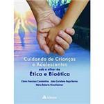 Livro - Cuidando de Crianças e Adolescentes - Sob o Olhar da Ética e Bioética