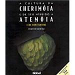 Livro - Cultura da Cherimoia e de Seu Hibrido a Atemoia, a