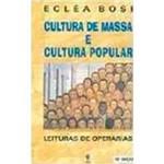 Livro - Cultura de Massa e Cultura Popular
