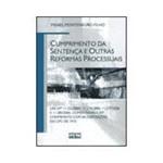 Livro - Cumprimento da Sentença e Outras Reformas Processuais: Leis Nº 11.232/2005, 11.276/2006, 11.277/2006 e 11.280/2006, Comentadas e em Confronto com as Disposições do CPC de 1973