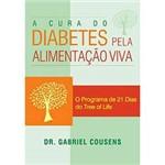Livro - Cura do Diabetes Pela Alimentação Viva, a - o Programa de 21 Dias Tree Of Life
