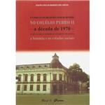 Livro - Currículo da Disciplina Escolar História no Colégio Pedro II, o - a Década de 1970 Entre a Tradição Acadêmica e a Tradição Pedagógica - a História e os Estudos Sociais