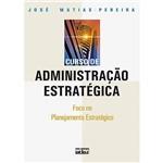 Livro - Curso de Administração Estratégica: Foco no Planejamento Estratégico