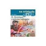 Livro - D. Henrique, o Príncipe Navegador