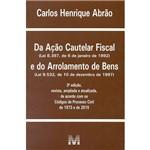 Livro - da Ação Cautelar Fiscal e do Arrolamento de Bens