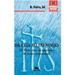 Livro - da Ceia ao Pai-nosso II - para Orar as Aparições de Jesus Ressuscitado