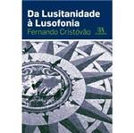 Livro - da Lusitanidade à Lusofonia