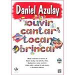 Livro - Daniel Azulay: para Ouvir, Cantar, Tocar e Brincar