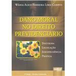 Livro - Dano Moral no Direito Previdenciário: Doutrina, Legislação, Jurisprudência e Prática