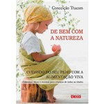 Livro - de Bem com a Natureza: Cuidando do Seu Filho com a Alimentação Viva