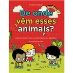 Livro - de Onde Vêm Esses Animais? - Convivendo com os Animais e as Plantas