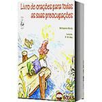Livro : de Orações P/ Todas as Suas Preocupações