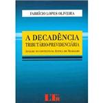Livro - Decadência Tributário-Previdenciária, a - Análise no Contexto da Justiça do Trabalho