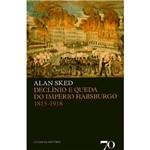 Livro - Declínio e Queda do Império Habsburgo 1815-1918