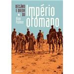 Livro - Declínio e Queda do Império Otomano