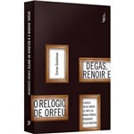Livro - Degas, Renoir e o Relógio de Orfeu