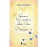 Livro - Deixe as Preocupações de Lado e Viva em Harmonia