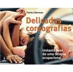 Livro - Delicadas Coreografias: Instantâneos de uma Terapia Ocupacional