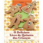 Livro - Delicioso Livro de Quitutes das Crianças, o - Receitas de Bolos, Muffins, Pães e Biscoitos Apetitosos