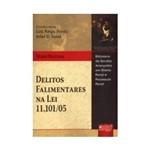 Livro - Delitos Falimentares na Lei 11.101/05 - Biblioteca de Estudos Avançados em Direito Penal e Processual