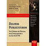 Livro - Delitos Publicitários - no Código de Defesa do Consumidor e na Lei 8.137/90