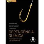 Livro - Dependência Química - Prevenção, Tratamento e Políticas Públicas