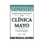 Livro - Depressão Pesquisada e Comentada Pela Clínica Mayo
