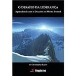 Livro - Desafio da Liderança, o - Aprendendo com o Desastre no Monte Everest