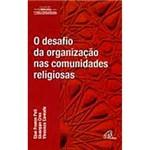 Livro - Desafio da Organização Nas Comunidades Religiosas