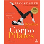 Livro - Desafios do Corpo Pilates: na Aacademia, em Casa e no Dia a Dia