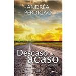 Livro - Descaso do Acaso: Romance