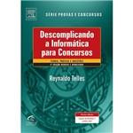 Livro - Descomplicando a Informática para Concursos - Teoria, Prática e Questões - Série Provas e Concursos