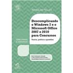 Livro - Descomplicando o Windows 7 e o Microsoft Office 2007 e 2010 para Concursos: Teoria, Prática e Questões