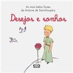 Livro - Desejos e Sonhos: as Mais Belas Frases de Antoine Saint-Exupéry