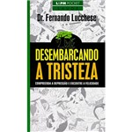 Livro - Desembarcando a Tristeza: Compreenda a Depressao e Encontre a Felicidade.