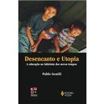 Livro - Desencanto e Utopia: a Educação no Labirinto dos Novos Tempos