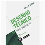 Livro - Desenho Técnico para Construção: Eixo, Infraestrutura - Série Tekne