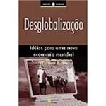 Livro - Desglobalização - Ideias para uma Nova Economia Mundial .