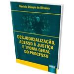 Livro - Desjudicialização, Acesso à Justiça e Teoria Geral do Processo