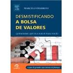 Livro - Desmistificando a Bolsa de Valores: Quem Disse que Ela não é para Você?