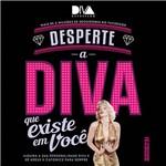 Livro - Desperte a Diva que Existe em Você