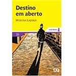 Livro - Destino em Aberto - Col. Sinal Aberto - 2ª Ed. 2006