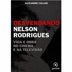 Livro - Desvendando Nelson Rodrigues: Vida e Obra no Cinema e na Televisão