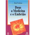 Livro - Deus a Medicina e o Embrião