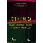 Livro - Deus e Vida - Desafios, Alternativas e o Futuro da América Latina e do Caribe