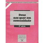 Livro - Deus Nos Quer em Comunidade - 3 Série - 1 Grau
