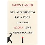 Livro - Dez Argumentos para Você Deletar Agora Suas Redes Sociais