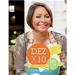 Livro - Dez X 10: 100 Receitas para Comer de Joelho - Versão Bilingue
