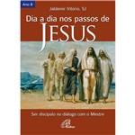 Livro - Dia a Dia Nos Passos de Jesus - Ser Discípulo no Diálogo com o Mestre